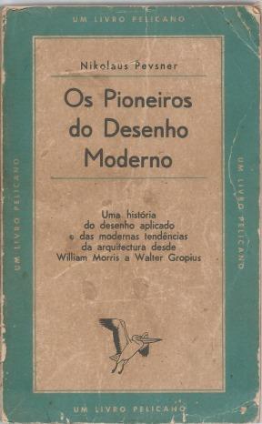 livro-os-pioneiros-do-desenho-moderno-nikoluas-pevsner-D_NQ_NP_843186-MLB25927053238_082017-F.jpg